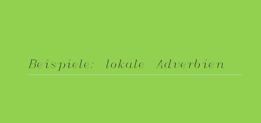 rdztfuzi - Beispiele: lokale Adverbien