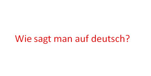 de - Wie sagt man auf Deutsch?