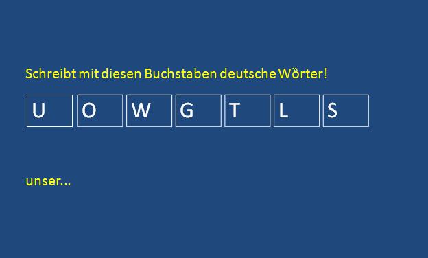 drtfuzgiuh - Schreibt mit diesen Buchstaben deutsche Wȍrter!