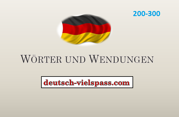 ftgvbh - Wörter und Wendungen (200-300)