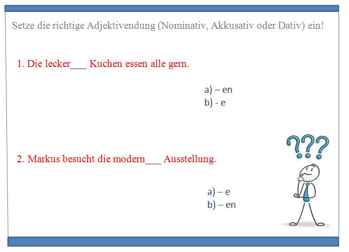2swdž - Setze die richtige Adjektivendung (Nominativ, Akkusativ oder Dativ) ein!  (1)
