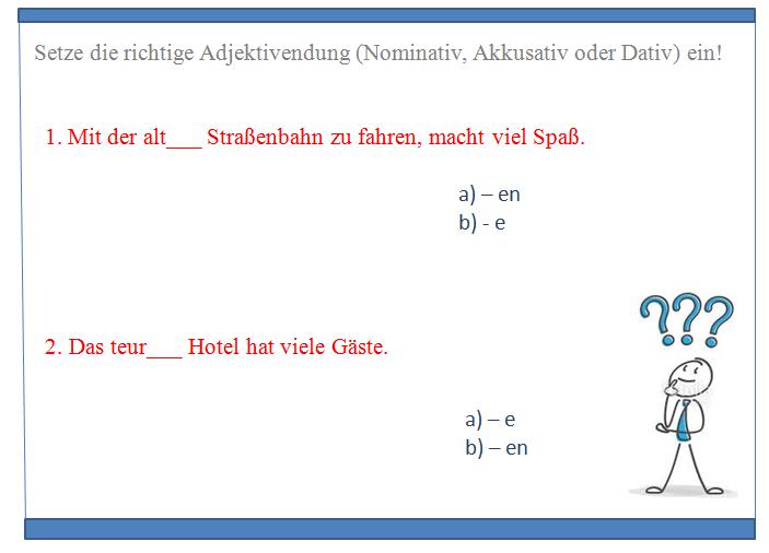 3cwdvs - Setze die richtige Adjektivendung (Nominativ, Akkusativ oder Dativ) ein!  (2)