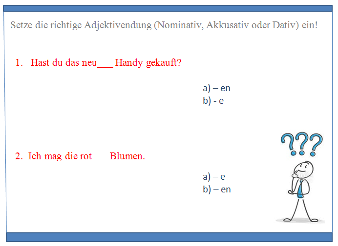 dxtfczgvjh - Setze die richtige Adjektivendung (Nominativ, Akkusativ oder Dativ) ein!