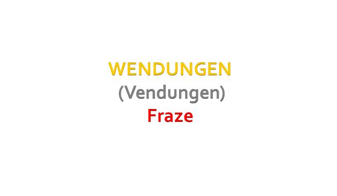 1 - VIDEO: WENDUNGEN