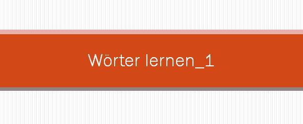 111 - Wörter lernen_1