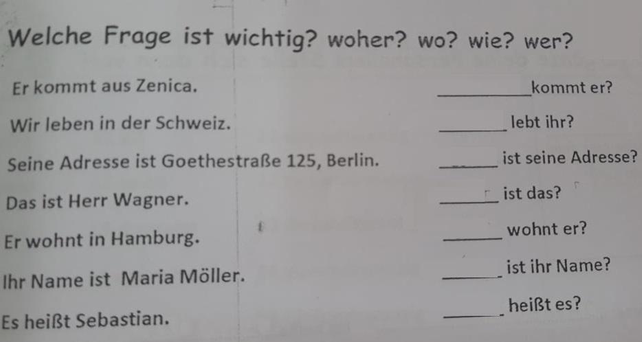 2 - Welche Frage ist wichtig?  woher?  wo?  wie?  wer?