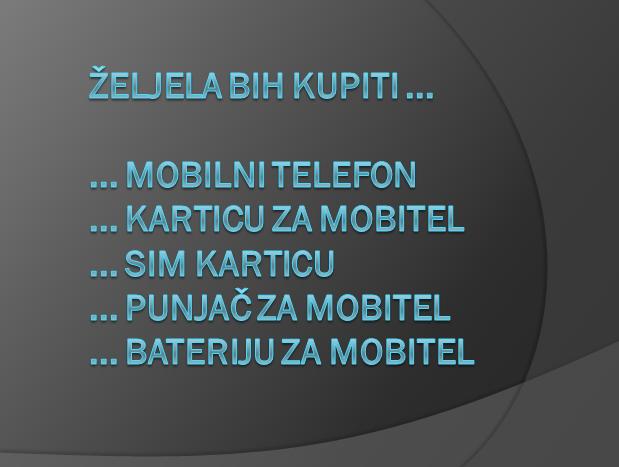 zifutd - Željela bih kupiti .../Ich möchte ... kaufen.