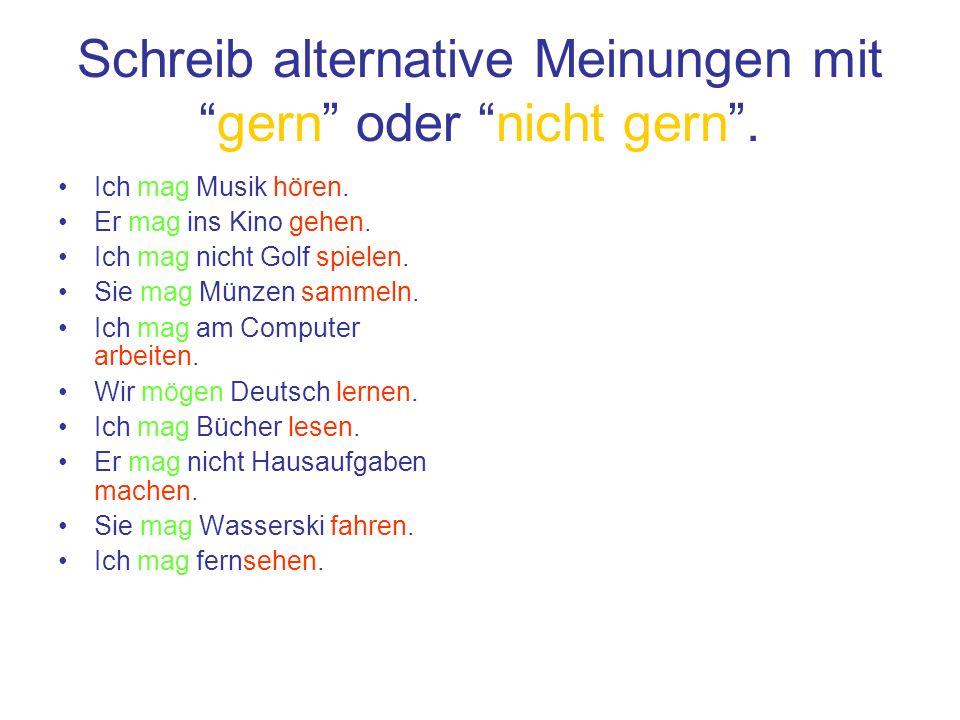 """fwefewf - Schreib alteranative Meinungen mit """"gern"""" oder """"nicht gern"""""""
