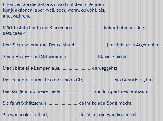 hjcvkjbk - Ergänzen Sie die Sätze sinnvoll mit den folgenden Konjunktionen: aber, weil, oder, wenn, obwohl, als, und, während