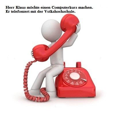 ogifzut 1 - Herr Klaus möchte einen Computerkurs machen. Er telefoniert mit der Volkshochschule.