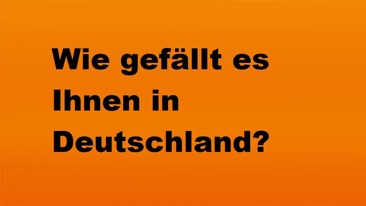 pihoguizfu - Wie gefällt es Ihnen in Deutschland?